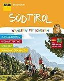 ADAC Wanderführer Südtirol Wandern mit Kindern: Inklusive Gratis Tour App mit Karte & GPS