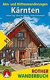 Alm- und Hüttenwanderungen Kärnten: 51 Touren zwischen Großglockner und Koralm. Mit GPS-Tracks. (Rother Wanderbuch)