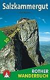 Salzkammergut: 50 Touren zwischen Salzach- und Steyrtal (Rother Wanderbuch)