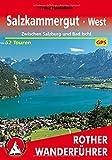 Salzkammergut West: Zwischen Salzburg und Bad Ischl. 52 Touren.