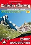 Karnischer Höhenweg: Von Sillian nach Thörl-Maglern. 14 Etappen mit Varianten und Gipfeln. Mit GPS-Tracks. (Rother Wanderführer)