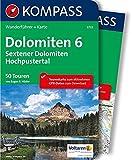 Dolomiten 6 - Sextener Dolomiten - Hochpustertal: Wanderführer mit Extra-Tourenkarte 1:50.000, 50 Touren, GPX-Daten zum Download (KOMPASS-Wanderführer, Band 5733)