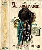 Der Gletscherpfarrer ein Franz Senn Roman