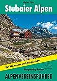 Stubaier Alpen alpin. Alpenvereinsführer für Hochalpenwanderer und Bergsteiger