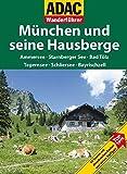 ADAC Wanderführer München und seine Hausberge: Ammersee Starnberger See Bad Tölz Tegernsee Schliersee
