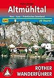 Altmühltal: Ries - Jura - Fränkisches Seenland. 50 Touren. Mit GPS-Tracks. (Rother Wanderführer)